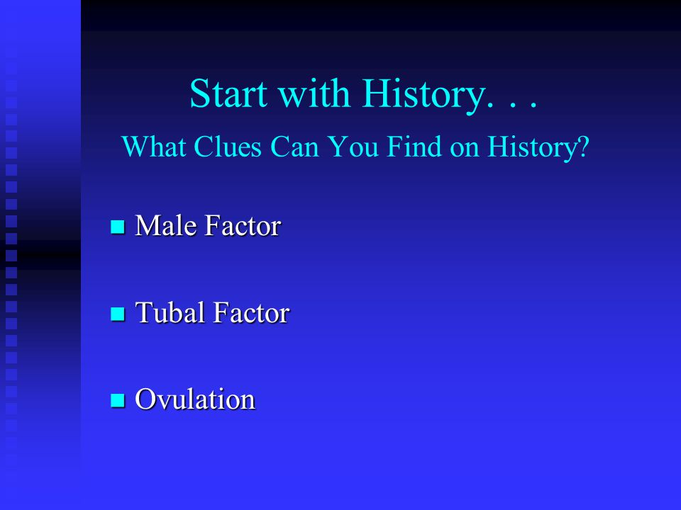 Start with History... What Clues Can You Find on History.