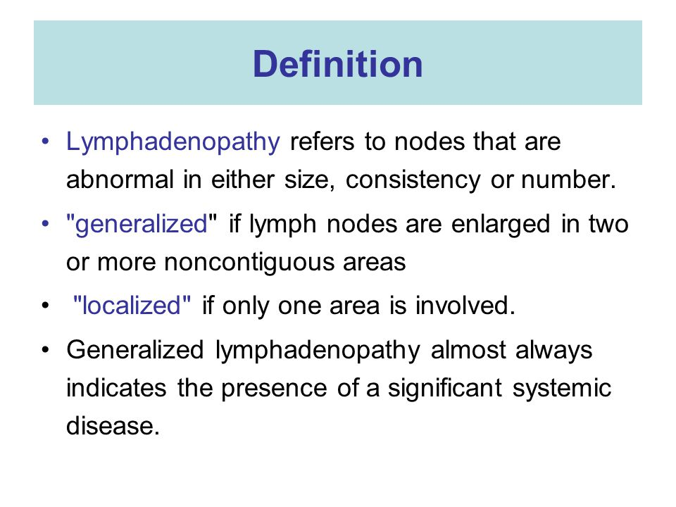 Definition Lymphadenopathy refers to nodes that are abnormal in either size, consistency or number.