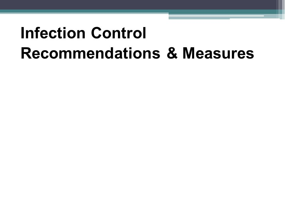 Infection Control Recommendations & Measures