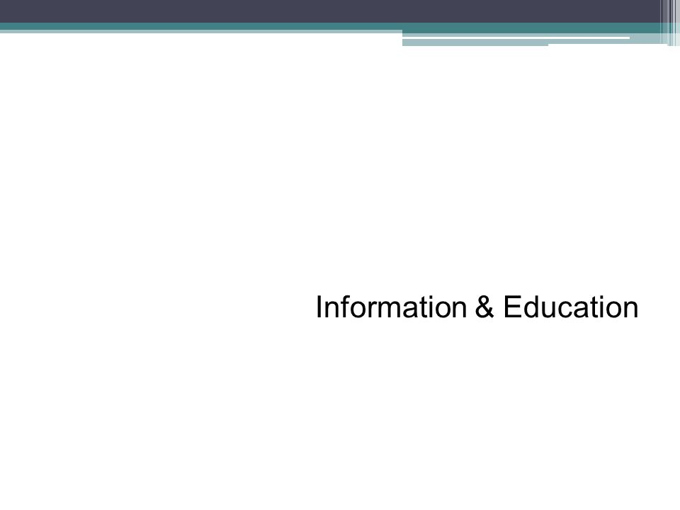 Information & Education