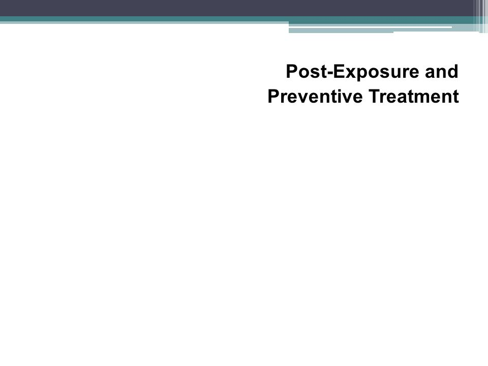 Post-Exposure and Preventive Treatment
