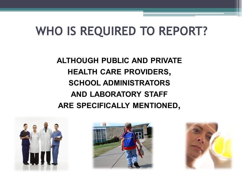 WHO IS REQUIRED TO REPORT.