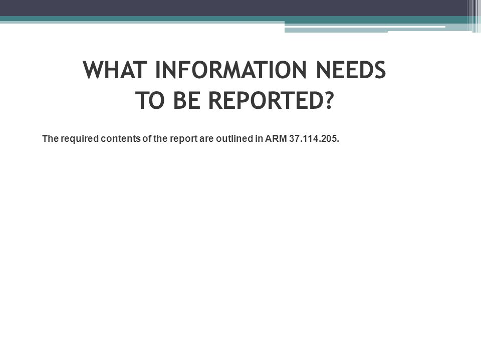 WHAT INFORMATION NEEDS TO BE REPORTED.