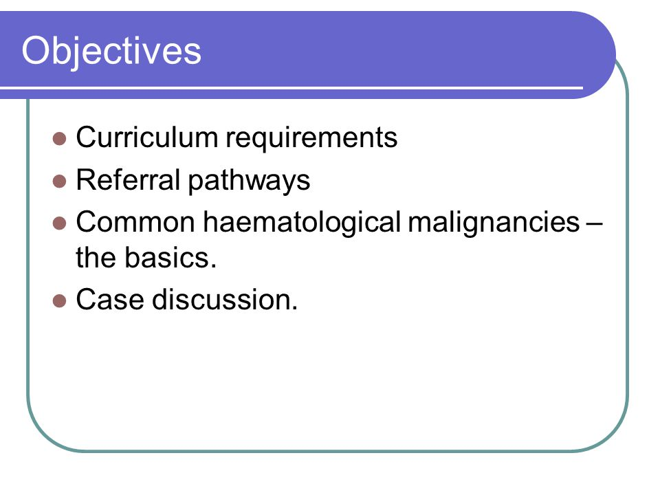 Curriculum Requirements Recognise cancer illness in its early stages.