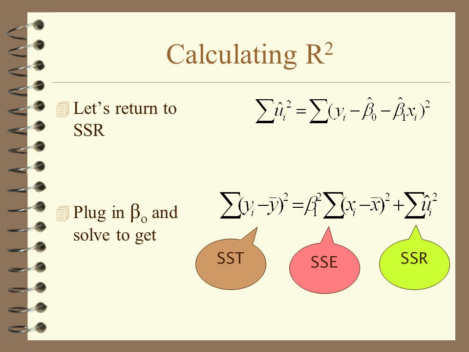 Calculating R 2 4 Let's return to SSR 4 Plug in β o and solve to get SST SSE SSR
