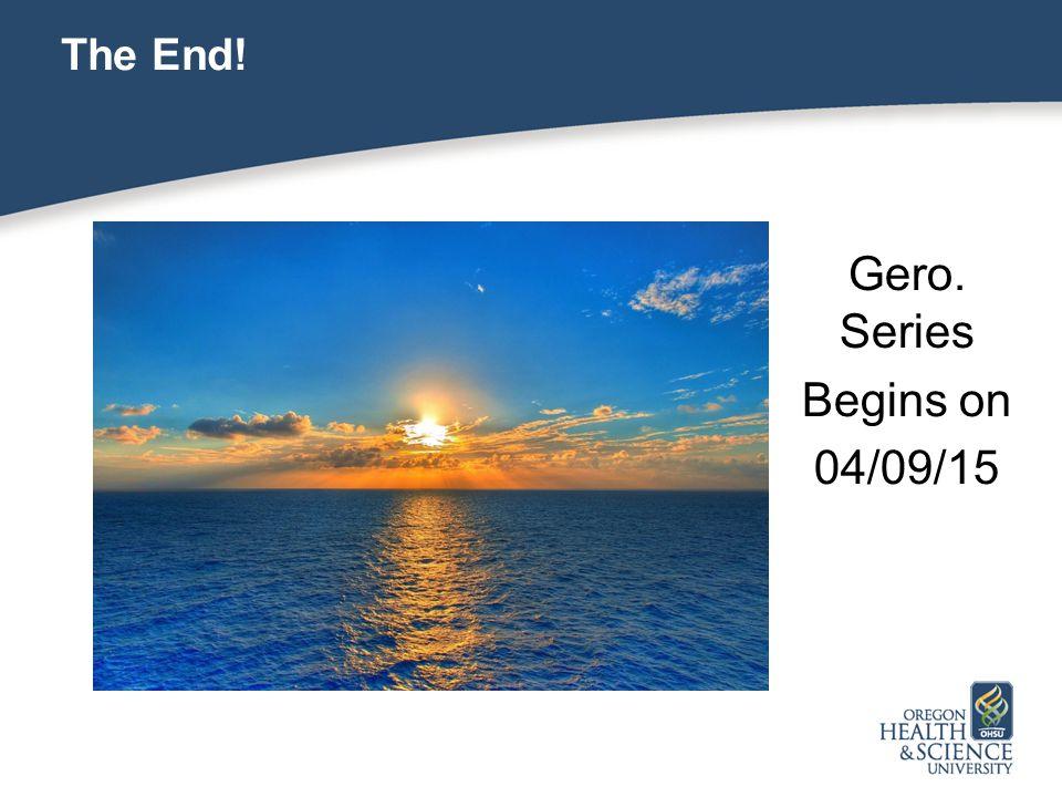 The End! Gero. Series Begins on 04/09/15