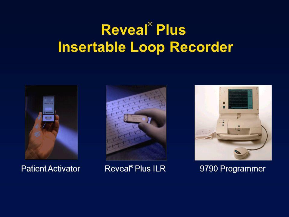 Patient ActivatorReveal ® Plus ILR9790 Programmer Reveal ® Plus Insertable Loop Recorder