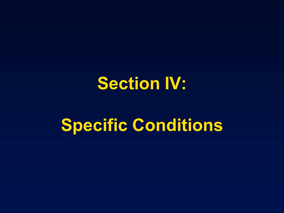 Section IV: Specific Conditions