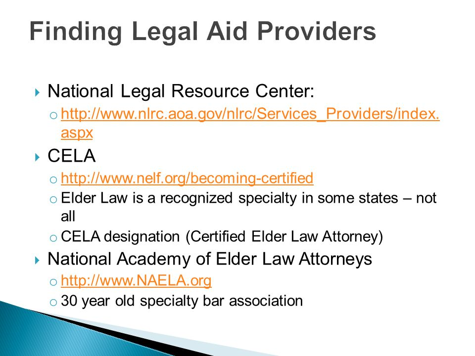  National Legal Resource Center: o http://www.nlrc.aoa.gov/nlrc/Services_Providers/index.