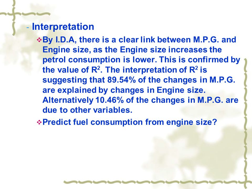 - Interpretation  By I.D.A, there is a clear link between M.P.G.