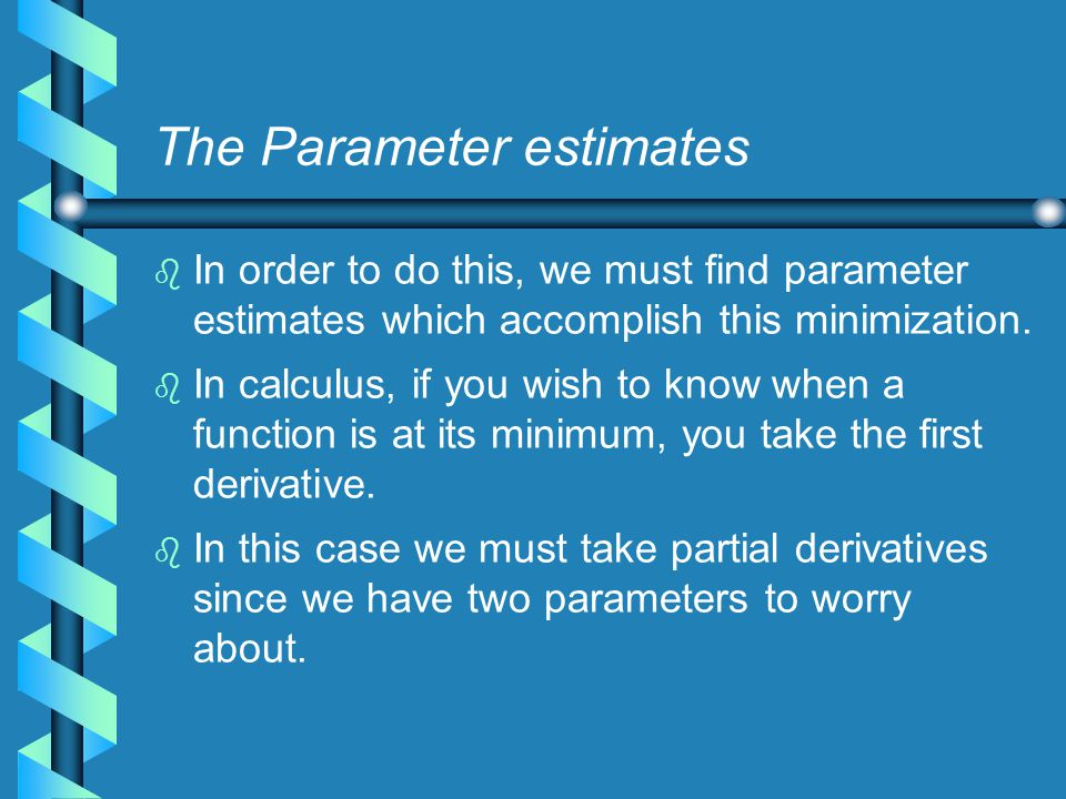 Sum of Squares Terminology b b In mathematical jargon we seek to minimize the Unexplained Sum of Squares (USS), where: