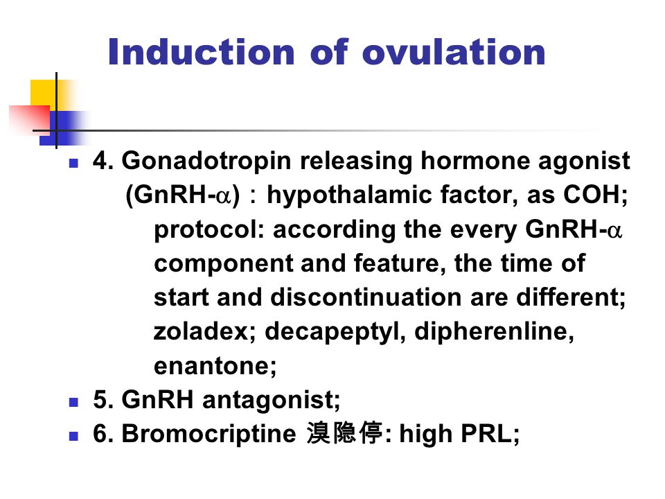 Induction of ovulation 4.