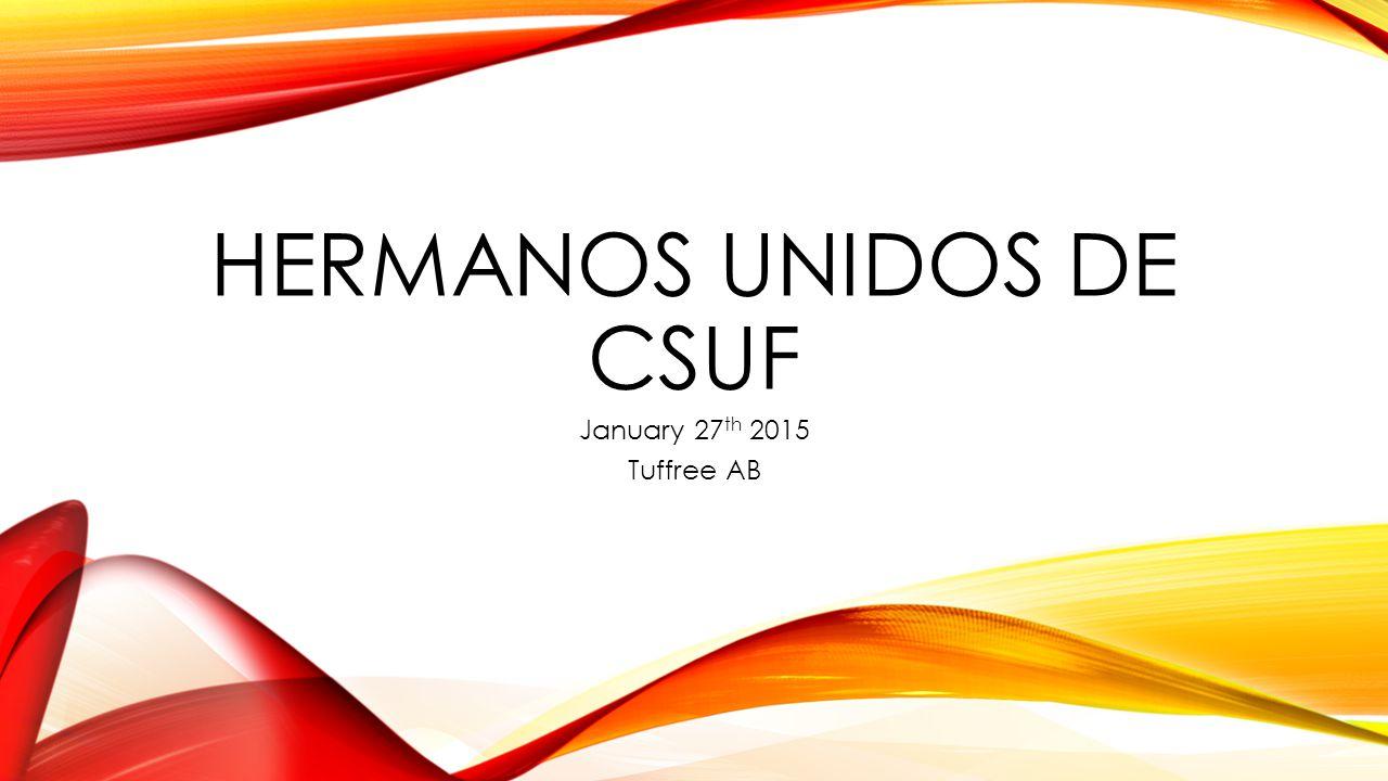HERMANOS UNIDOS DE CSUF January 27 th 2015 Tuffree AB