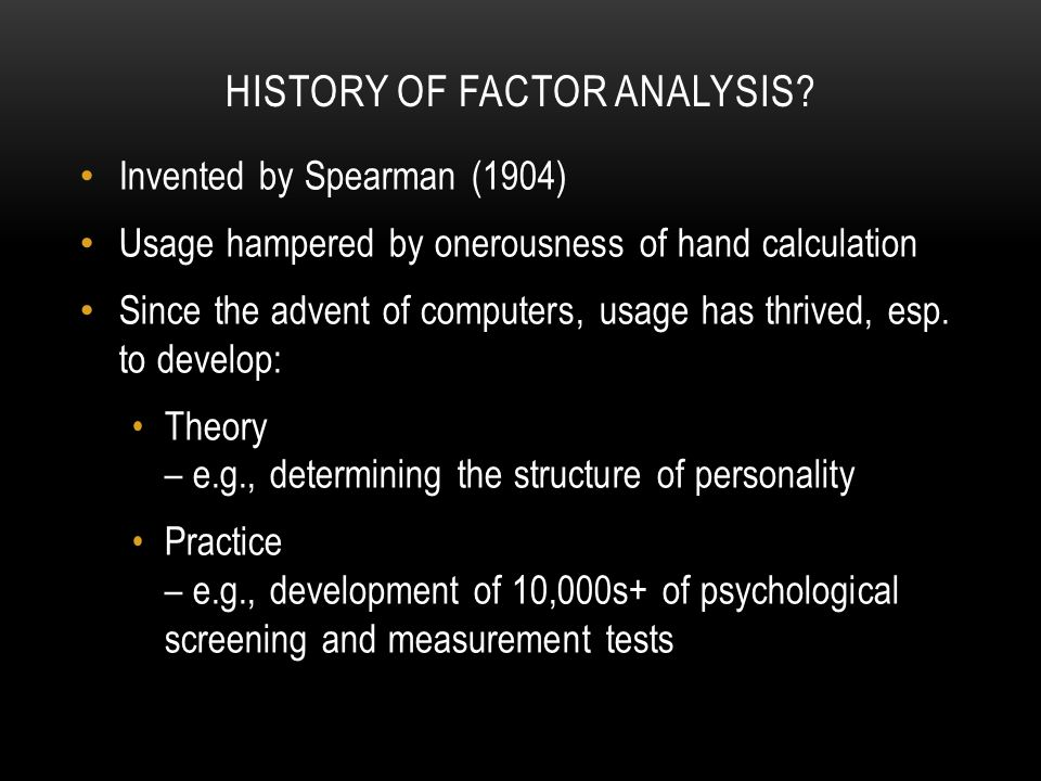 HISTORY OF FACTOR ANALYSIS.