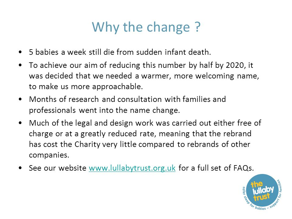 Why the change . 5 babies a week still die from sudden infant death.