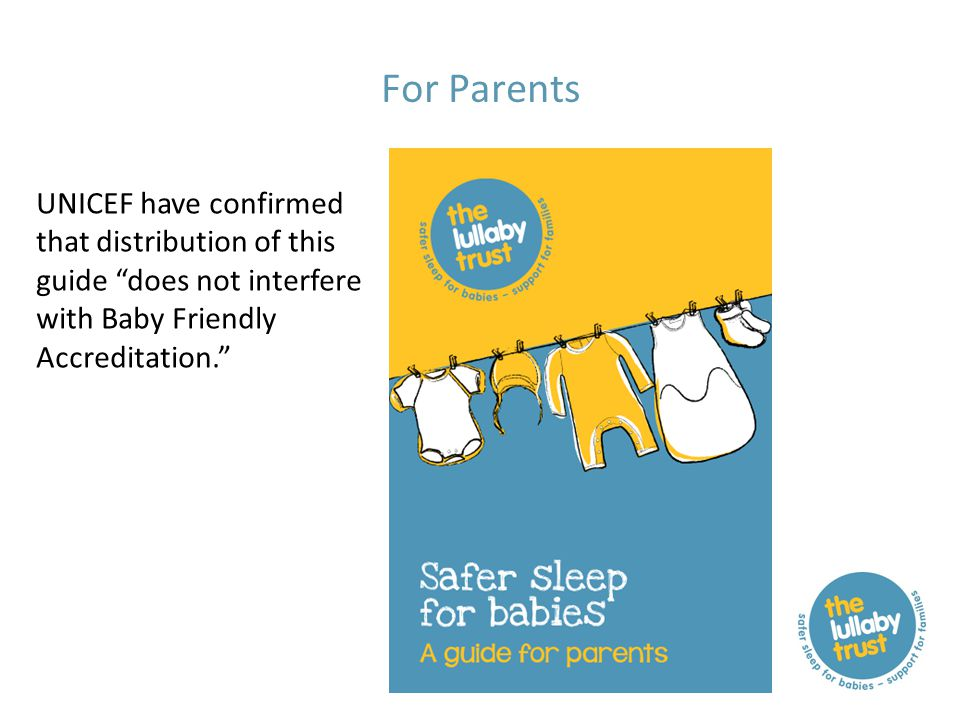 """For Parents UNICEF have confirmed that distribution of this guide """"does not interfere with Baby Friendly Accreditation."""""""