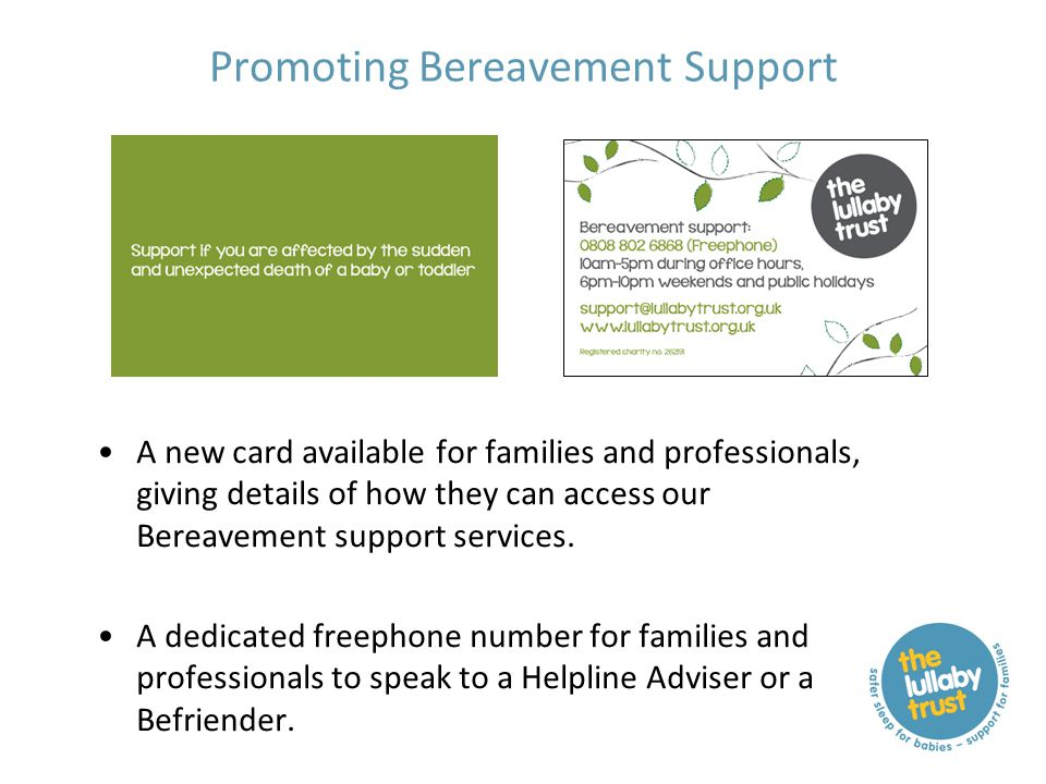 Promoting Bereavement Support A new card available for families and professionals, giving details of how they can access our Bereavement support servi
