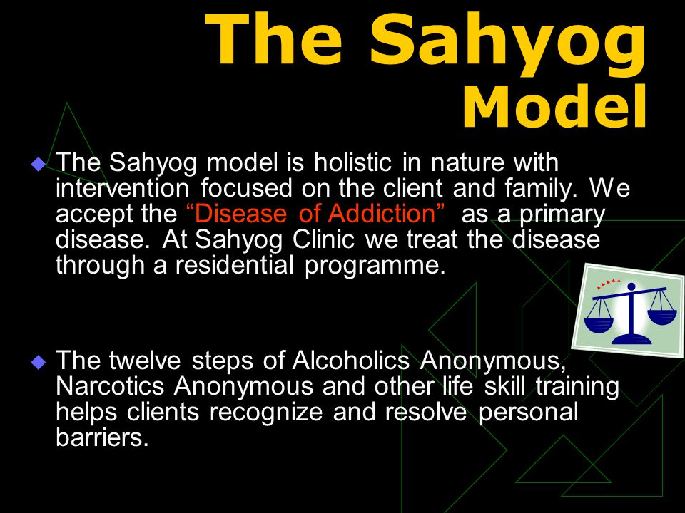 The Sahyog Model  The Sahyog model is holistic in nature with intervention focused on the client and family.