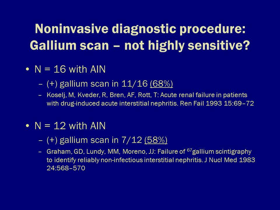 Noninvasive diagnostic procedure: Gallium scan – not highly sensitive.