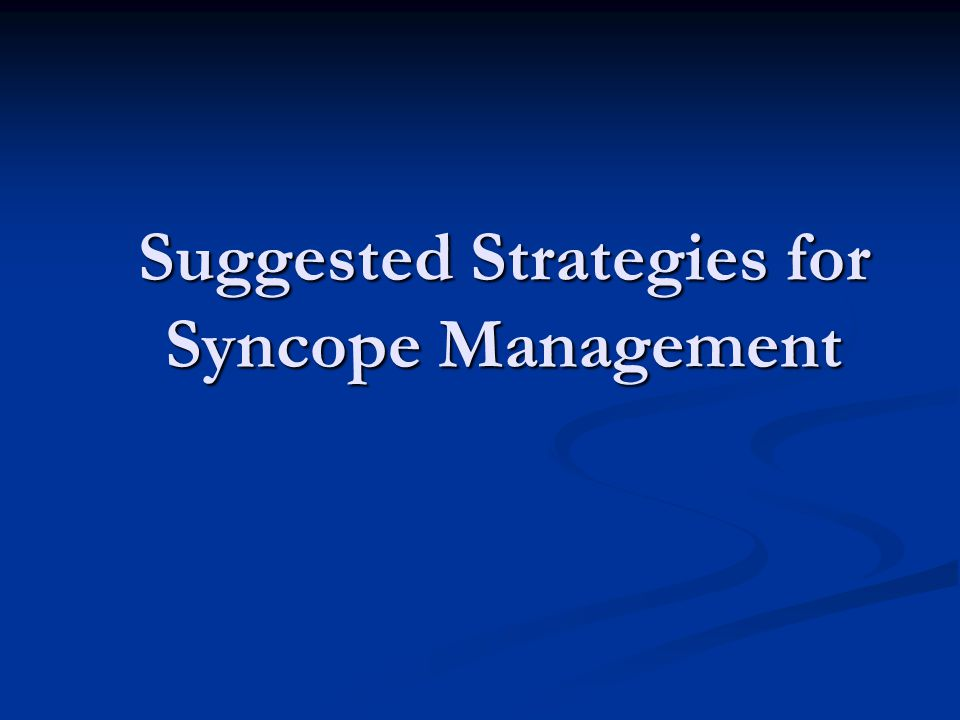 Suggested Strategies for Syncope Management