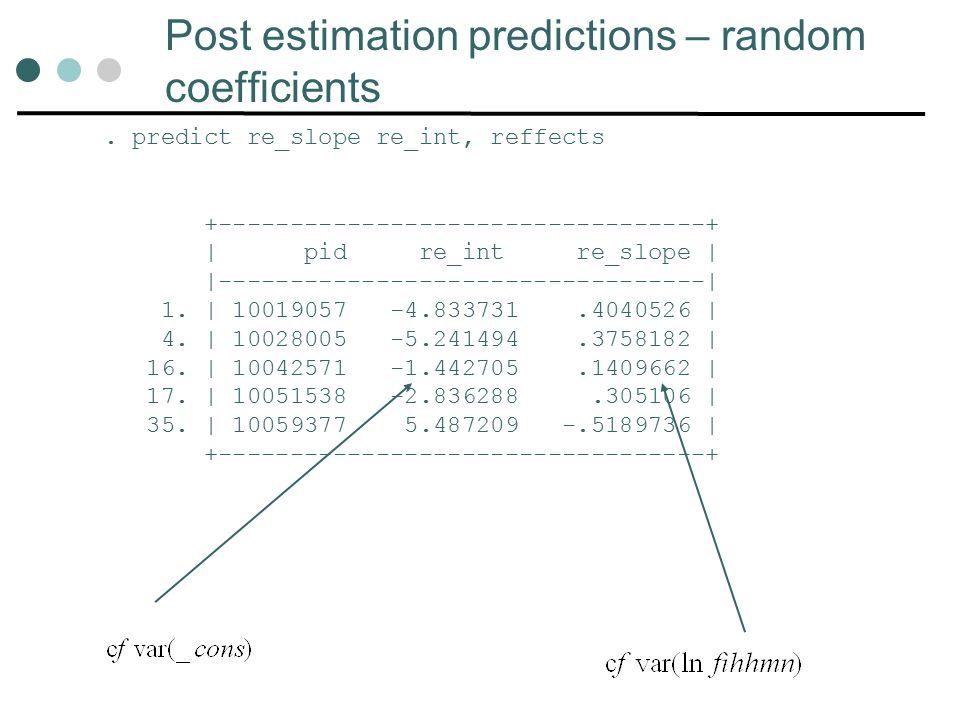 Post estimation predictions – random coefficients.