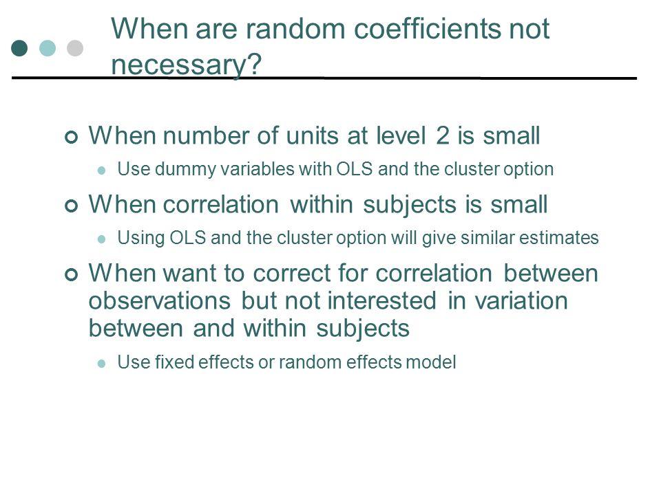 When are random coefficients not necessary.