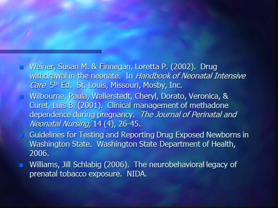 n Weiner, Susan M.& Finnegan, Loretta P. (2002). Drug withdrawal in the neonate.