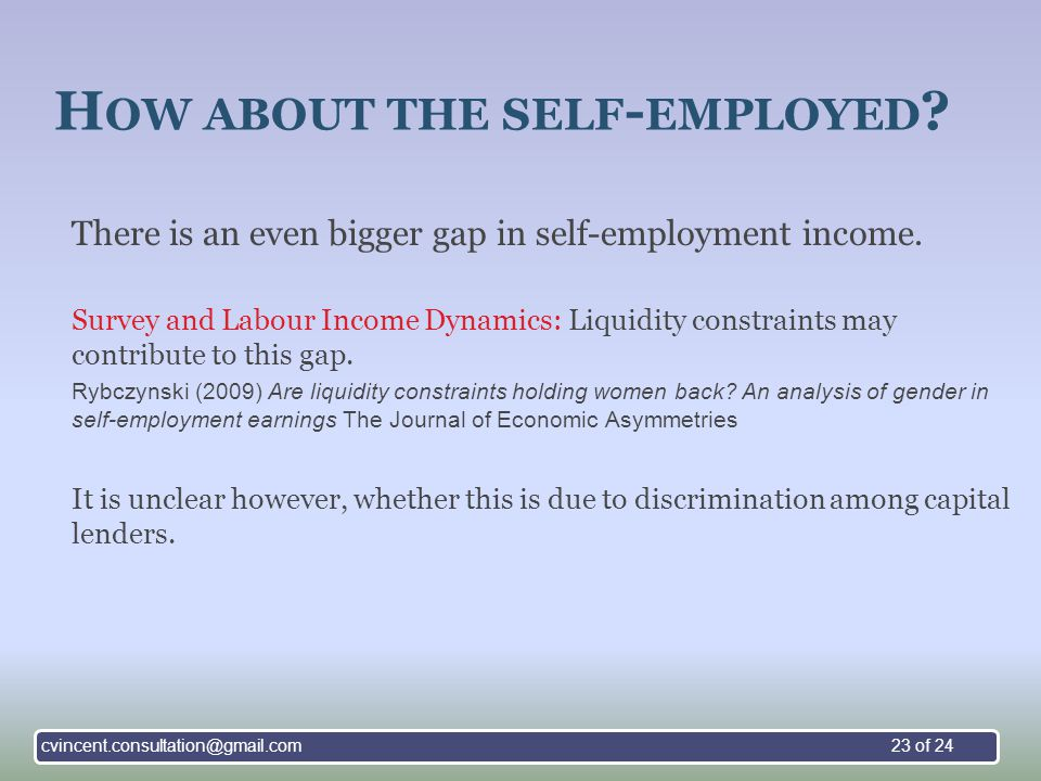 H OW ABOUT THE SELF - EMPLOYED . There is an even bigger gap in self-employment income.