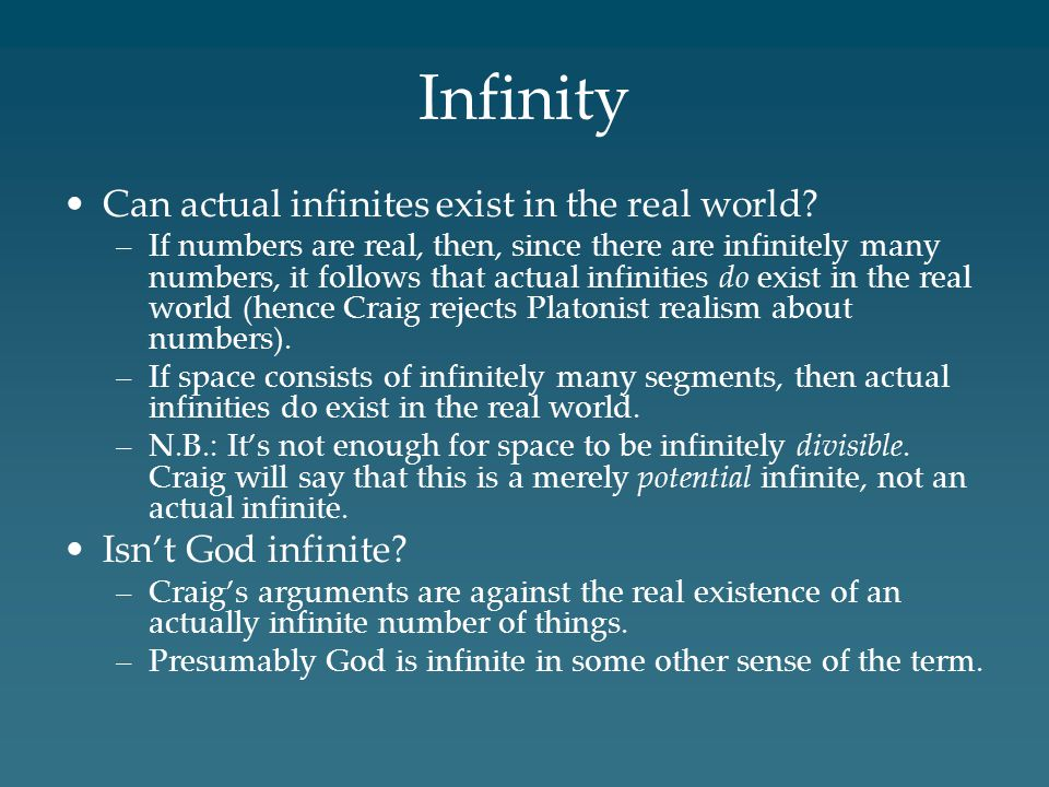 Infinity Can actual infinites exist in the real world.