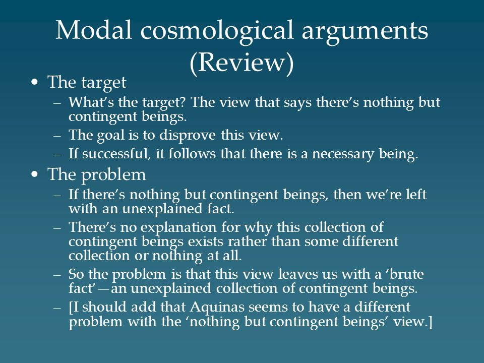 Modal cosmological arguments (Review) The target –What's the target.