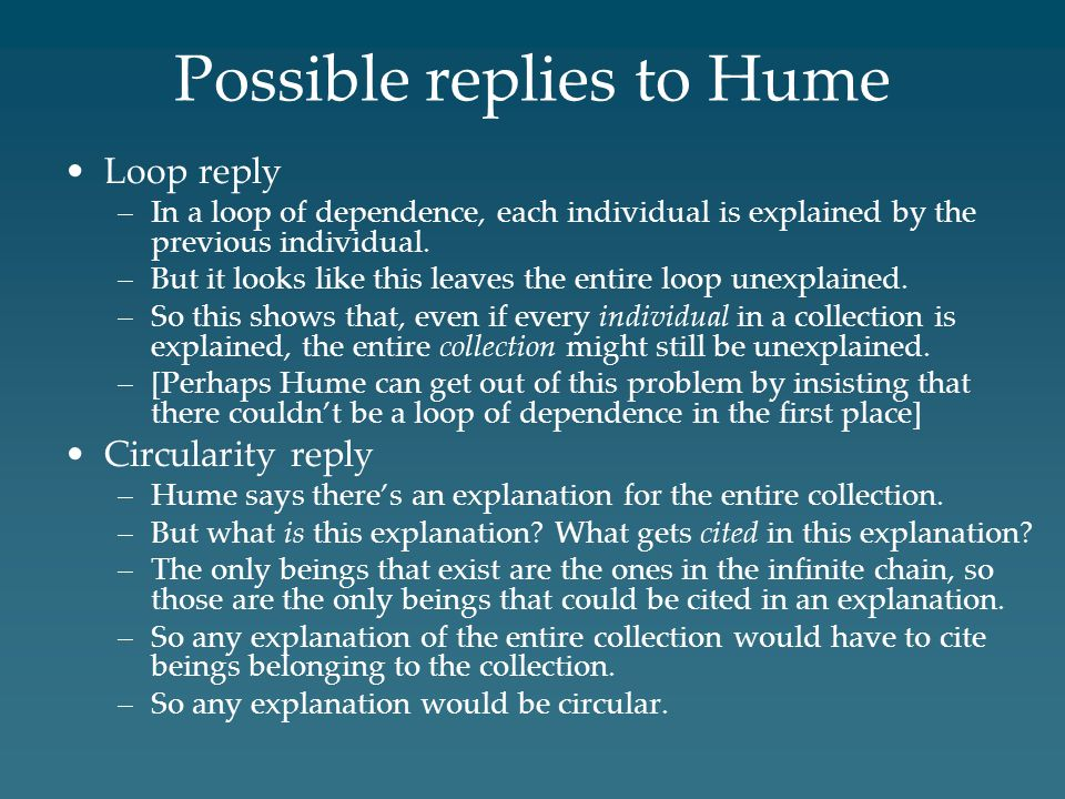 Possible replies to Hume Loop reply –In a loop of dependence, each individual is explained by the previous individual.