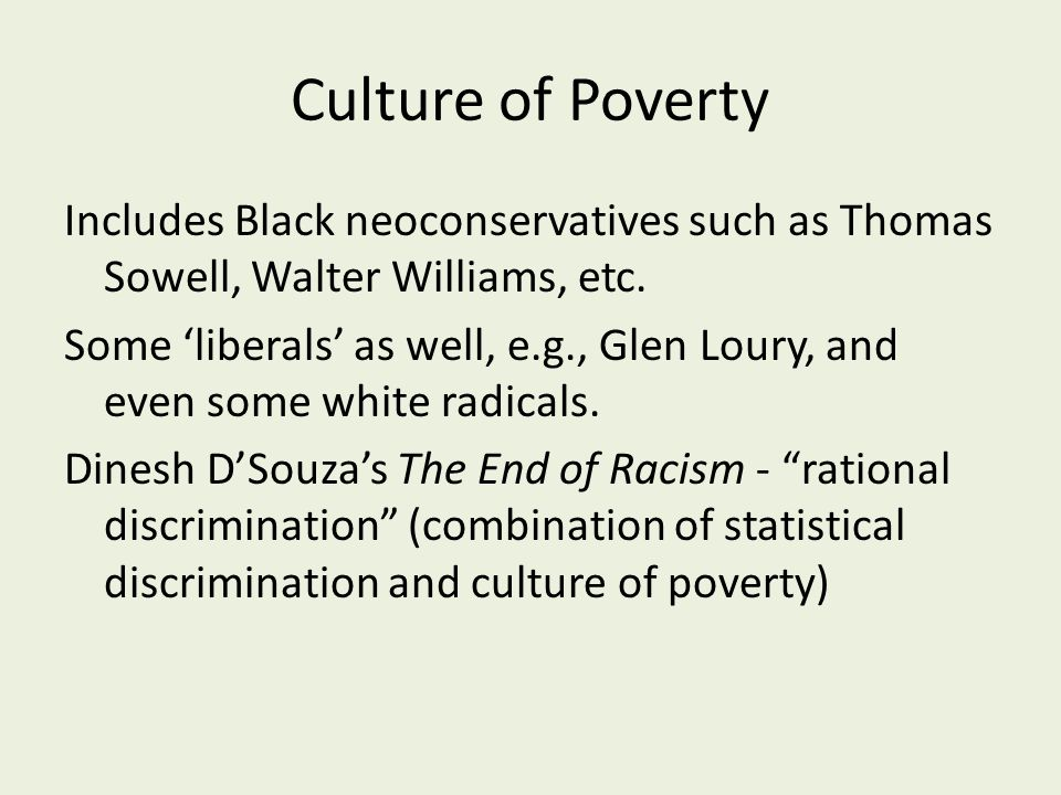 Culture of Poverty Includes Black neoconservatives such as Thomas Sowell, Walter Williams, etc.