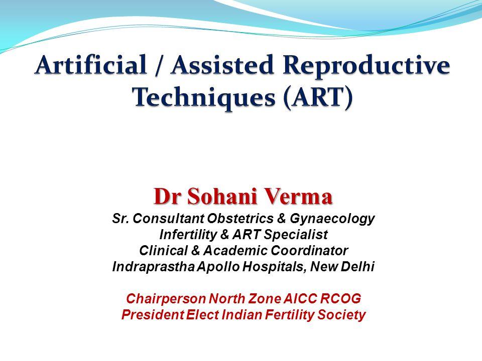 Dr Sohani Verma Sr. Consultant Obstetrics & Gynaecology Infertility & ART Specialist Clinical & Academic Coordinator Indraprastha Apollo Hospitals, Ne