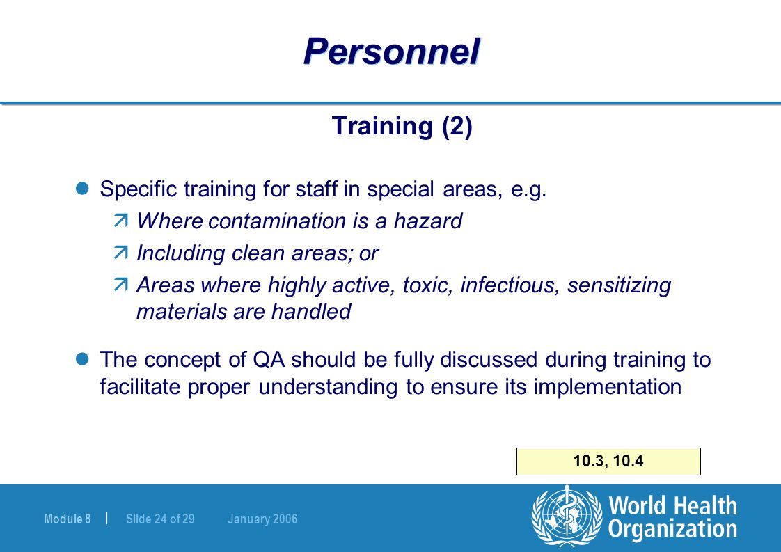 Module 8 | Slide 24 of 29 January 2006 Personnel Training (2) Specific training for staff in special areas, e.g.
