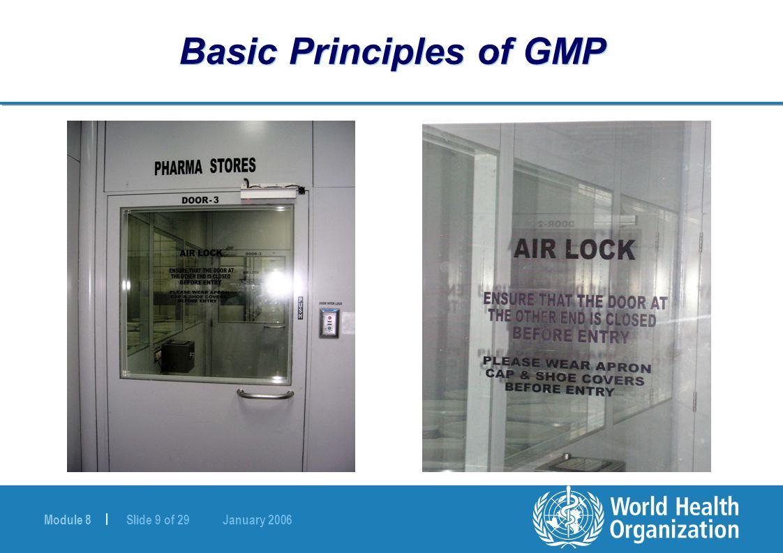 Module 8 | Slide 9 of 29 January 2006 Basic Principles of GMP