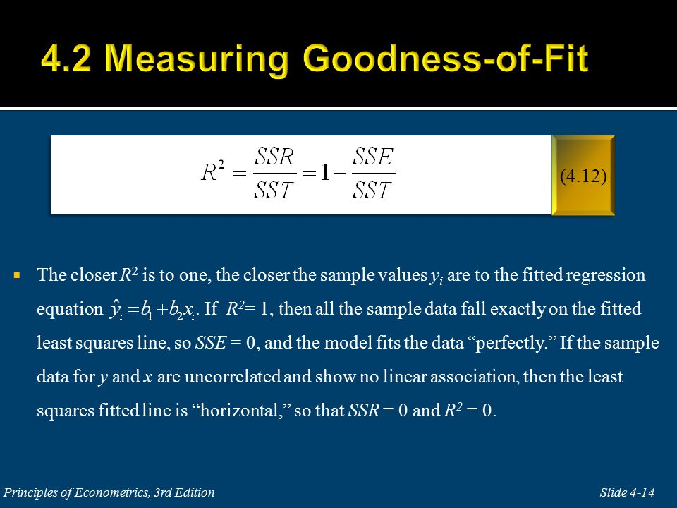  The closer R 2 is to one, the closer the sample values y i are to the fitted regression equation.