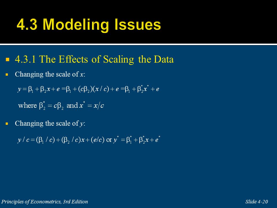  4.3.1 The Effects of Scaling the Data  Changing the scale of x:  Changing the scale of y: