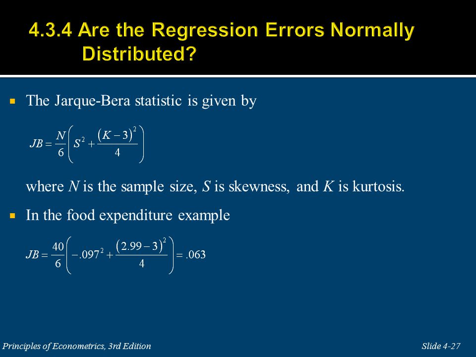  The Jarque-Bera statistic is given by where N is the sample size, S is skewness, and K is kurtosis.