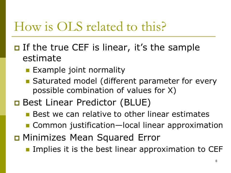 How is OLS related to this?  If the true CEF is linear, it's the sample estimate Example joint normality Saturated model (different parameter for eve