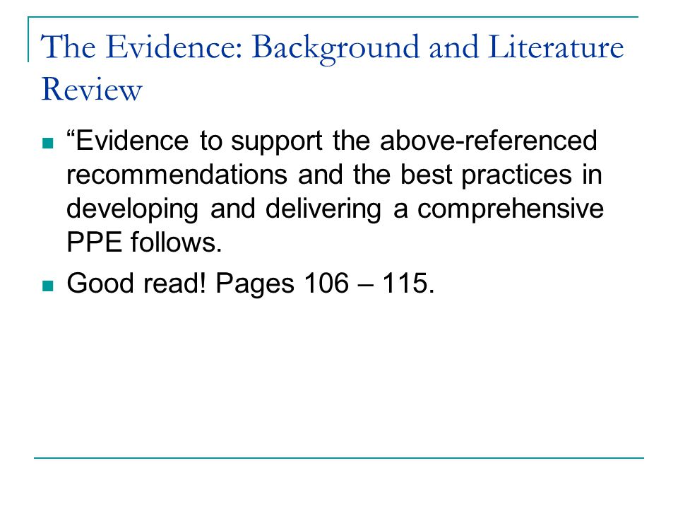 """The Evidence: Background and Literature Review """"Evidence to support the above-referenced recommendations and the best practices in developing and deli"""
