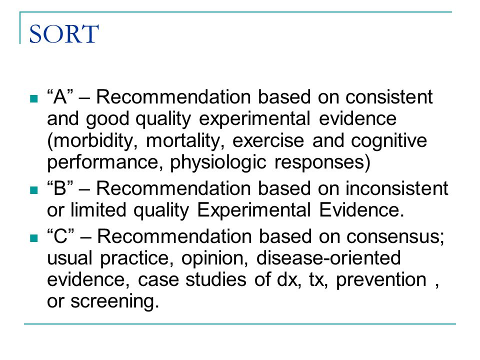 """SORT """"A"""" – Recommendation based on consistent and good quality experimental evidence (morbidity, mortality, exercise and cognitive performance, physio"""