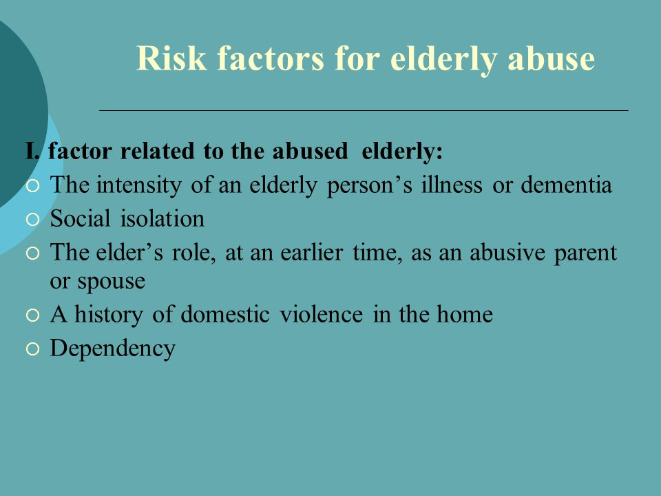 Risk factors for elderly abuse I.