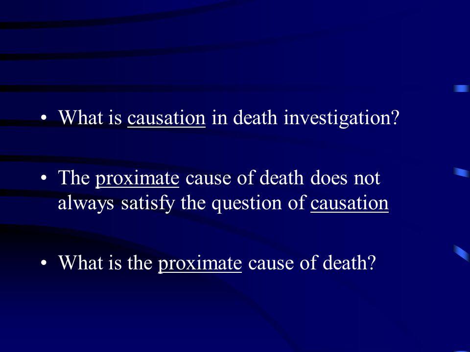 What is causation in death investigation.