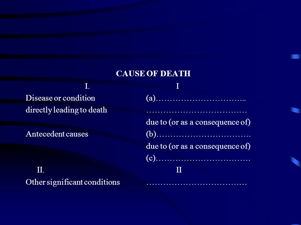CAUSE OF DEATH I.I Disease or condition (a)…………………………...