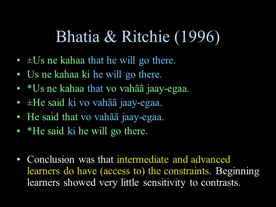 Bhatia & Ritchie (1996) ±Us ne kahaa that he will go there.