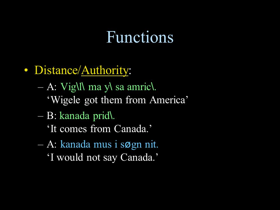 Functions Distance/Authority: –A: Vig \ l \ ma y \ sa amric \.