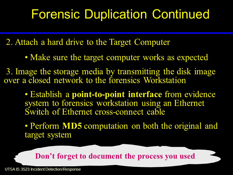 UTSA IS 3523 Incident Detection/Response Forensic Duplication Continued 2.