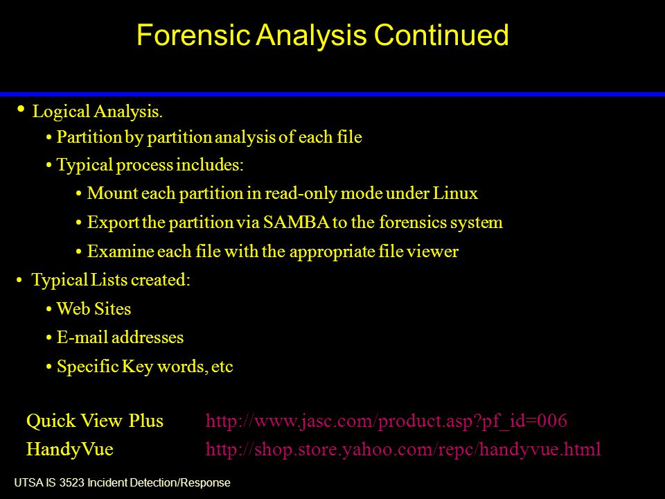 UTSA IS 3523 Incident Detection/Response Forensic Analysis Continued Logical Analysis.