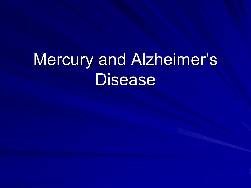 Mercury and Alzheimer's Disease