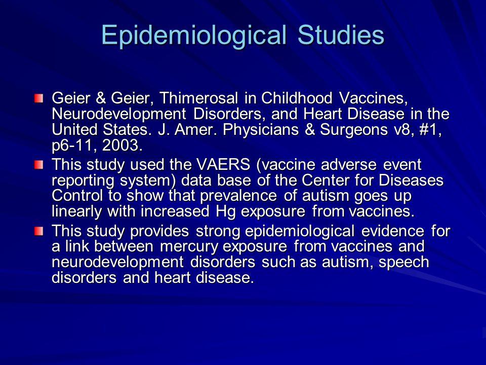 Epidemiological Studies Geier & Geier, Thimerosal in Childhood Vaccines, Neurodevelopment Disorders, and Heart Disease in the United States. J. Amer.